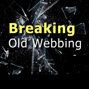 Breaking Old Webbing